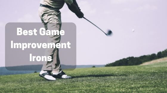 Best Game Improvement Irons (2019)