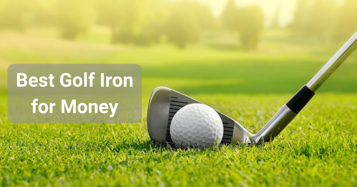 Best Golf Iron for Money