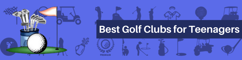 Best-Golf-Clubs-for-Teenagers-1