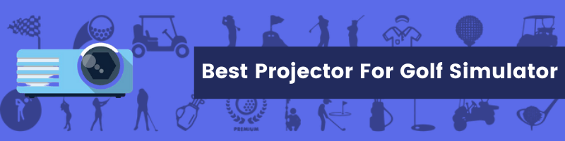 Best Projector For Golf Simulator